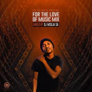 Dj Msoja SA – For The Love Of Music Mix Hiphopza - Dj Msoja SA – For The Love Of Music Mix