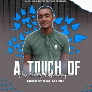 Djay Tazino – A Touch Of Deep Strictly Chymamusique Hiphopza 300x300 - Djay Tazino – A Touch Of Deep (Strictly Chymamusique)