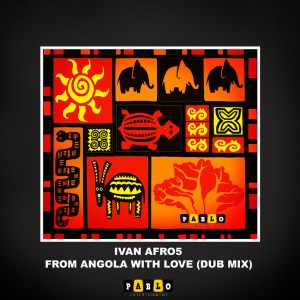 Ivan Afro5 – From Angola With Love Dub Mix Hiphopza - Ivan Afro5 – From Angola With Love (Dub Mix)