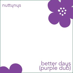 Nutty Nys – Better Days Purple Dub Hiphopza - Nutty Nys – Better Days (Purple Dub)
