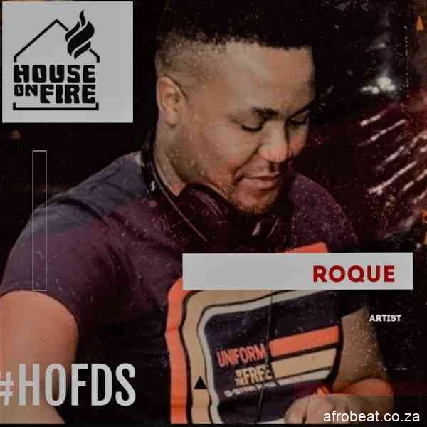 Roque – House on Fire Deep Sessions 13 Hiphopza - Roque – House on Fire (Deep Sessions 13)