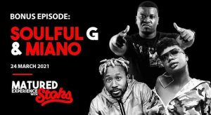 Soulful G Miano – Matured Experience With Stoks Episode 7 Hihopza 300x164 - Soulful G & Miano – Matured Experience With Stoks (Episode 7)