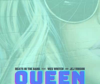 Beats In The Bank ft Wes Writer JEJ Vinson Queen fakazadownload 400x337 - Beats In The Bank – Queen ft Wes Writer & JEJ Vinson