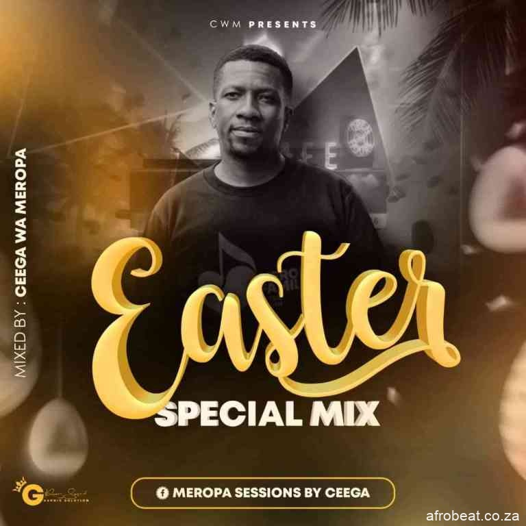 Ceega – Easter Special Mix Meropa Sessions Hiphopza - Ceega – Easter Special Mix (Meropa Sessions)