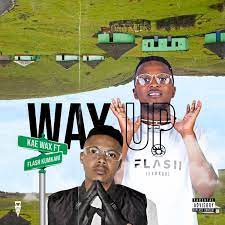 Kae Wax – Way Up feat Flash iKumkani mzansimp3 - Kae Wax – Way Up feat Flash iKumkani