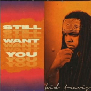 Kid Travis – Still Want You Hiphopza 300x300 - Kid Travis – Still Want You