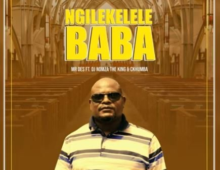 Mr Des – Ngilekelele Baba Ft. DJ Nomza The King Ckhumba Hiphopza 435x337 - Mr Des – Ngilekelele Baba Ft. DJ Nomza The King & Ckhumba