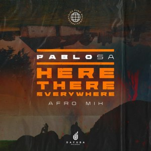 PabloSA – Here There Everywhere Afro Mix Hiphopza - PabloSA – Here, There, Everywhere (Afro Mix)