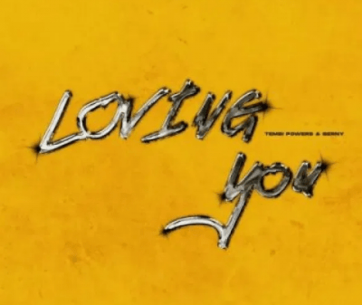 TembiPowers – Loving You Ft. Berny Hiphopza 400x337 - TembiPowers – Loving You Ft. Berny