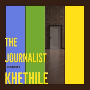 The Journalist – Khethile Ft. Gino Brown Hiphopza - The Journalist – Khethile Ft. Gino Brown