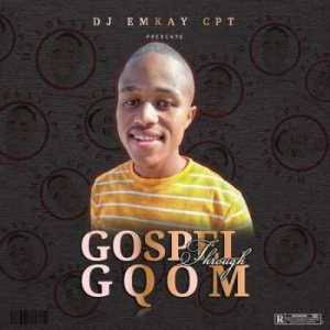 images - Dj Emkay CPT – Nkosi UnguMsindisi Ft. Assertive Fam, Major Mniiz & Sphe The Vocalist