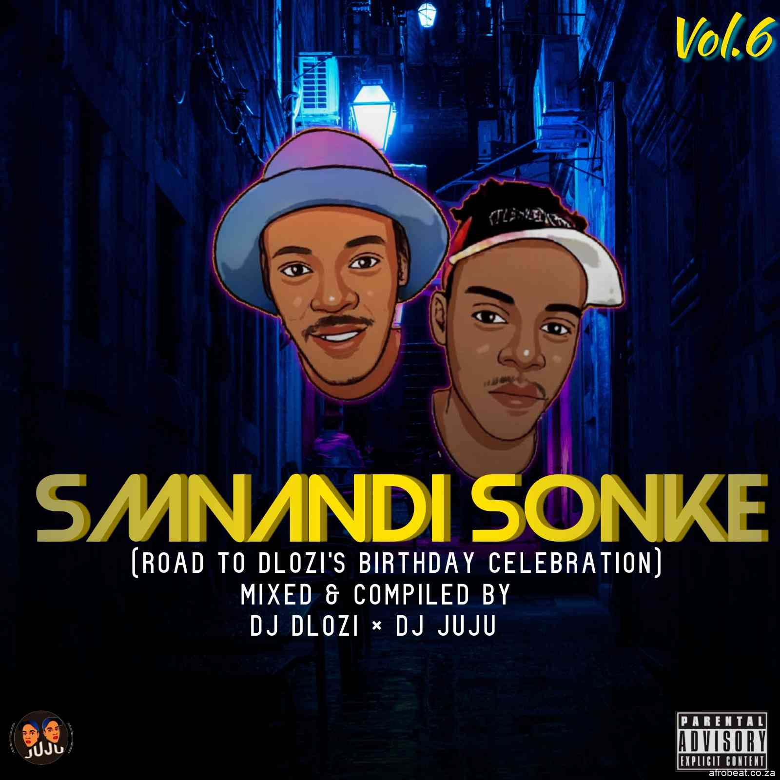 1620327688850 Copy of Cool Album Cover Made with PosterMyWall - DJ Dlozi & DJ Juju – Smnandi Sonke Vol. 6 (Birthday Mix)