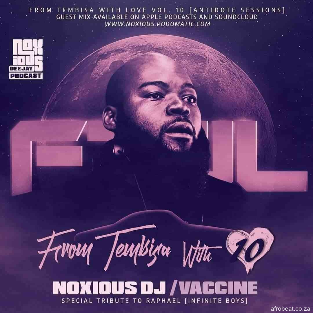 186893102 1399547703758303 1871640436652398323 n - Noxious DJ – From Tebisa With Love Vol. 10 Mix