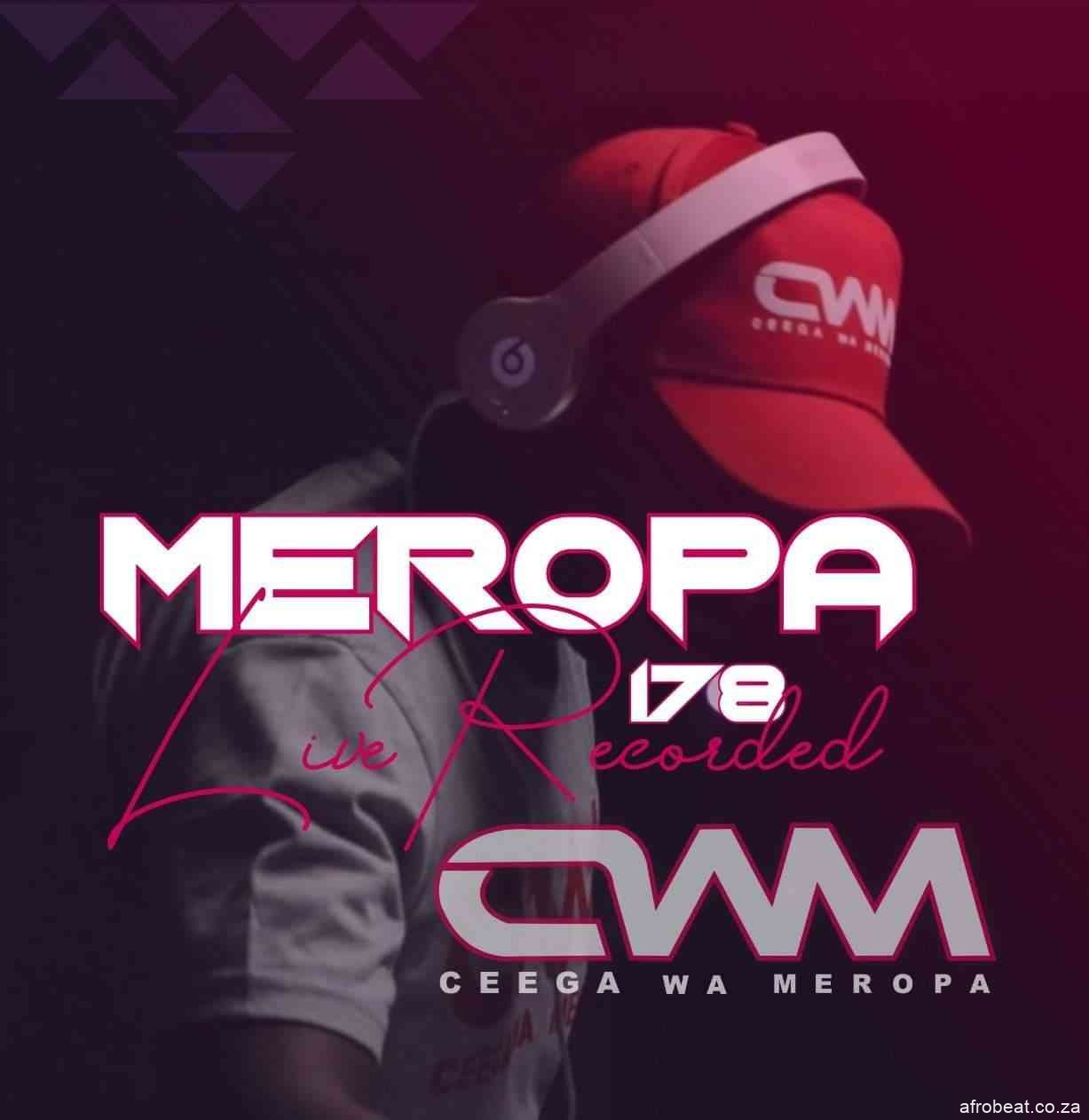 189139498 1733314353514136 897608170542921743 n - Ceega – Meropa 178 Mix (Music Is The Tool To Express Life)