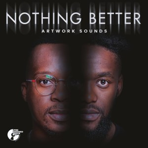 Artwork Sounds – Searching Ft. Russell Zuma Hiphopza - ALBUM: Artwork Sounds Nothing Better