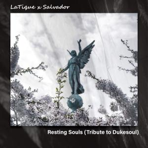 LaTique Salvador – Resting Souls Tribute to Dukesoul Hiphopza - LaTique & Salvador – Resting Souls (Tribute to Dukesoul)