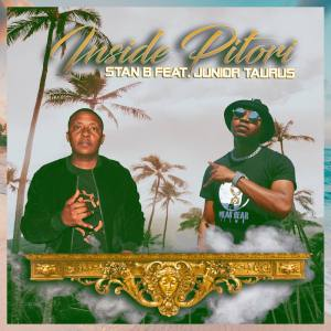 Stan B – Inside Pitori Ft. Junior Taurus Hiphopza - Stan B – Inside Pitori Ft. Junior Taurus