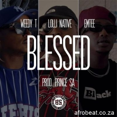 Weedy T ft Emtee Lolli Native Blessed scaled 1 - Weedy T ft Emtee & Lolli Native – Blessed