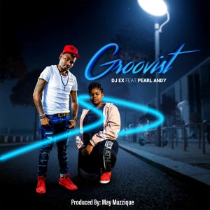 DJ Ex Pearl Andy – Groovist Extended Mix Hiphopza - DJ Ex & Pearl Andy – Groovist (Extended Mix)