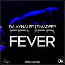 images 2021 06 21T201154.357 - Da Vynalist – Fever Ft. Timadeep