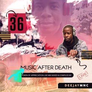 230642033 4792250437456372 6436165913899596725 n 300x300 - Deejay Mnc – Music After Death Episode 36
