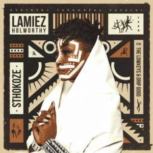 Lamiez Holworthy To Drop Her Debut Single This Friday scaled Hip Hop More Afro Beat Za 300x300 - Lamiez Holworthy – Sthokoze ft. The Lowkeys & Drip Gogo