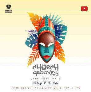 241182316 377386187374061 6724419273595580319 n 296x300 - Mshayi & Mr Thela – Church Grooves Live Session 2 Mix