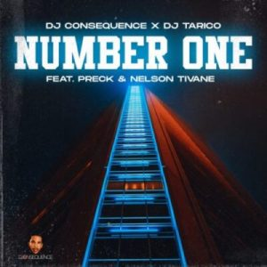 DJ Consequence DJ Tarico ft Preck Nelson Tivane Number One scaled Hip Hop More Afro Beat Za 300x300 - DJ Consequence & DJ Tarico ft Preck & Nelson Tivane – Number One
