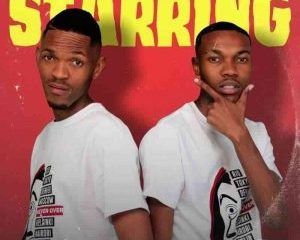 The Lowkeys Sdala Thee Vocalist DJ Sixtiiey – Starring mp3 download zamusic 300x300 Hip Hop More Afro Beat Za 300x240 - The Lowkeys, Sdala Thee Vocalist & DJ Sixtiiey – Starring