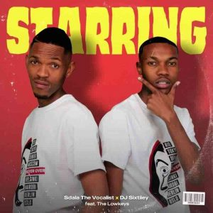 The Lowkeys Sdala Thee Vocalist DJ Sixtiiey – Starring mp3 download zamusic 300x300 Hip Hop More Afro Beat Za - The Lowkeys, Sdala Thee Vocalist & DJ Sixtiiey – Starring