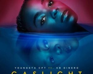 YoungstaCPT – Gaslight ft Dinero Thabang Kamohelo mp3 download zamusic Afro Beat Za 300x240 - YoungstaCPT – Gaslight ft Dinero & Thabang Kamohelo